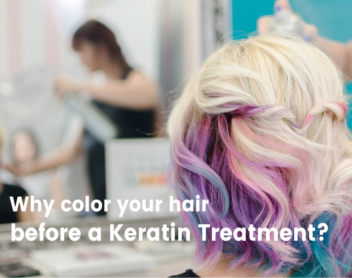 Why Its Better To Do A Keratin Treatment On Colored Hair